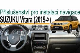 SUZUKI Vitara - příslušenství pro instalaci navigace